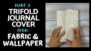 wallpaper trifold bucket journal cover
